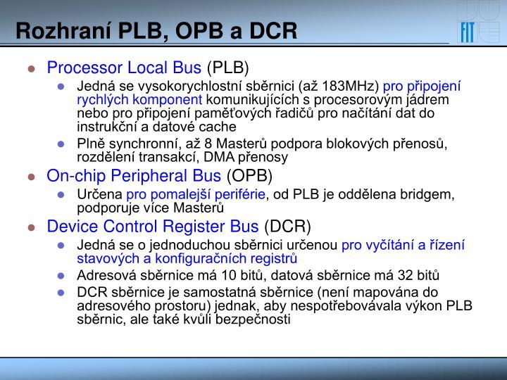 Rozhraní PLB, OPB a DCR