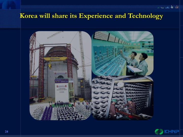 Korea will share its Experience and Technology
