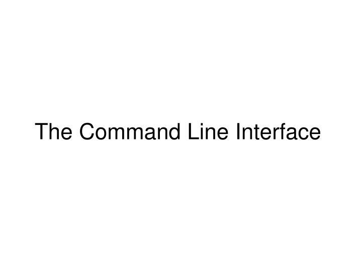 the command line interface n.