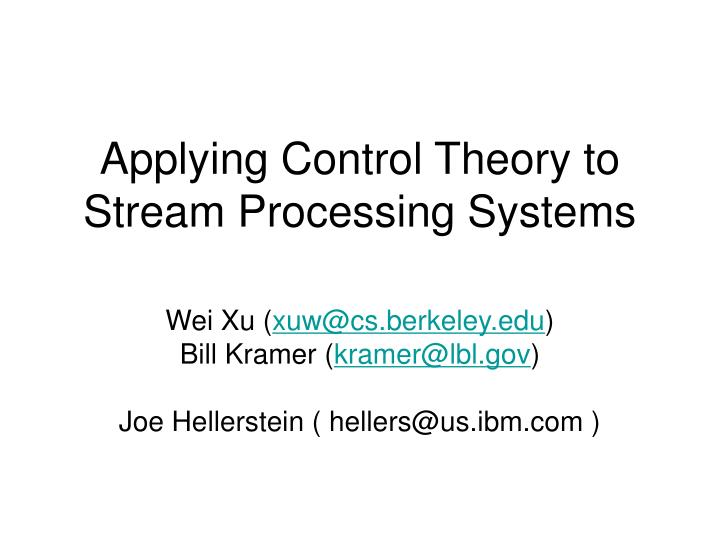 applying control theory to stream processing systems n.