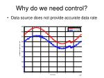 why do we need control