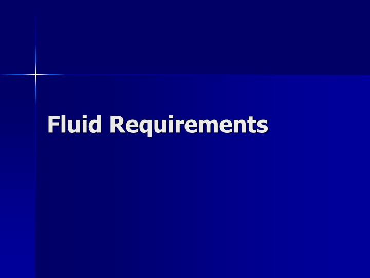Fluid Requirements