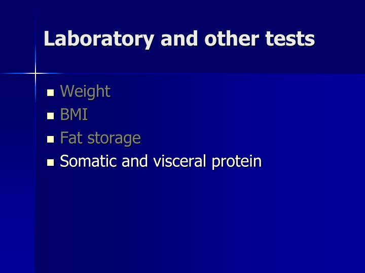 Laboratory and other tests