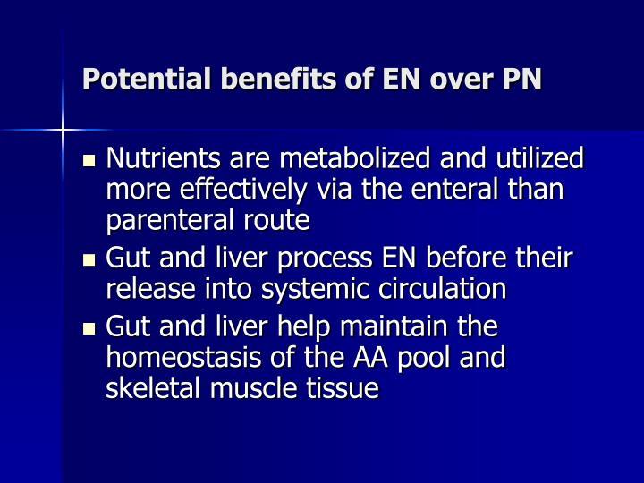 Potential benefits of EN over PN