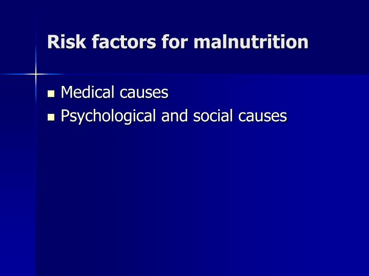 Risk factors for malnutrition