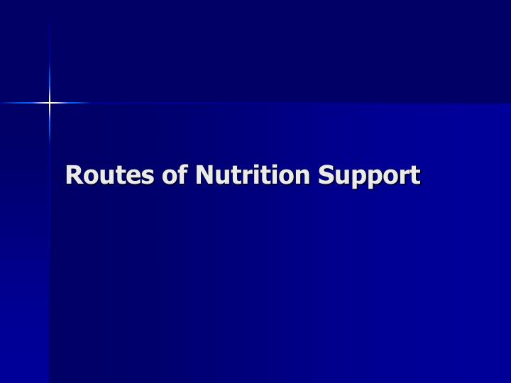 Routes of Nutrition Support