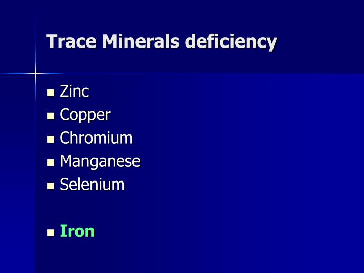 Trace Minerals deficiency