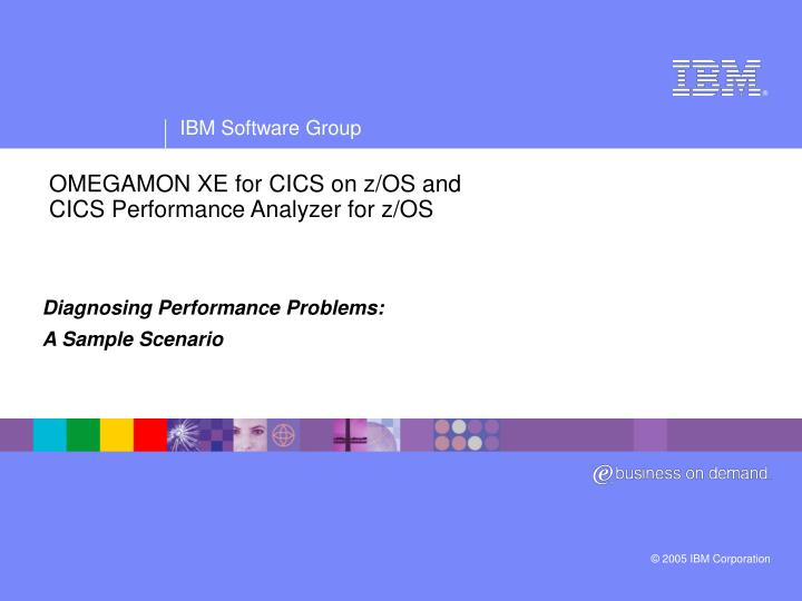 omegamon xe for cics on z os and cics performance analyzer for z os n.