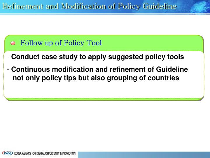 Refinement and Modification of Policy Guideline