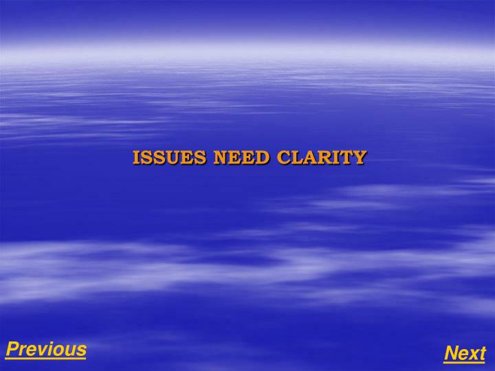ISSUES NEED CLARITY