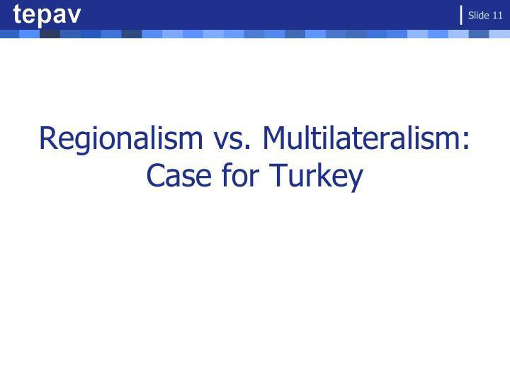 Regionalism vs. Multilateralism: