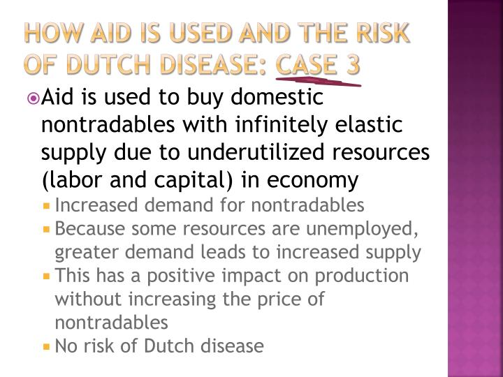 How aid is used and the risk of Dutch Disease: Case 3