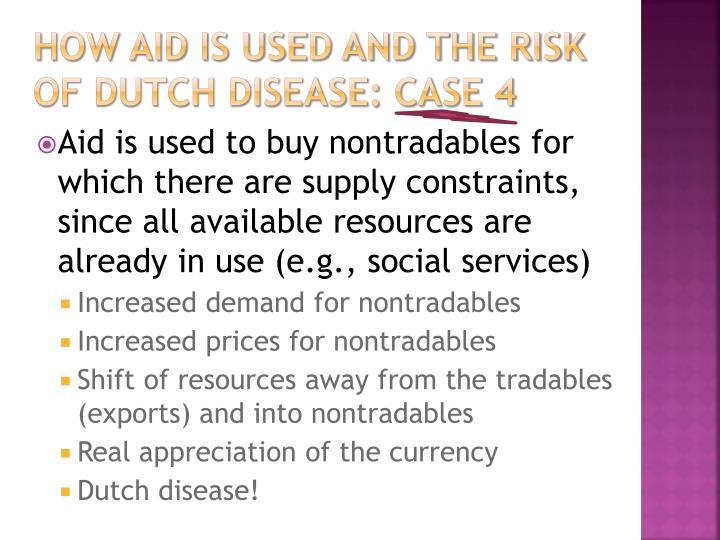 How aid is used and the risk of Dutch Disease: Case 4