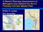 a sketch planning assessment of managed lane options for the i 5 freeway corridor master plan