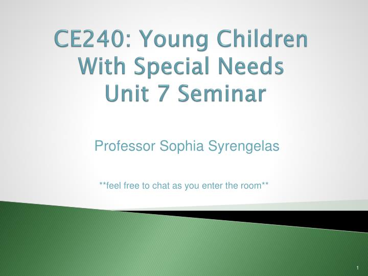 ce240 young children with special needs unit 7 seminar n.