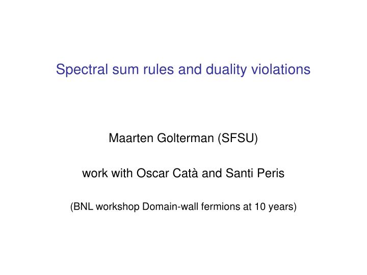 Spectral sum rules and duality violations