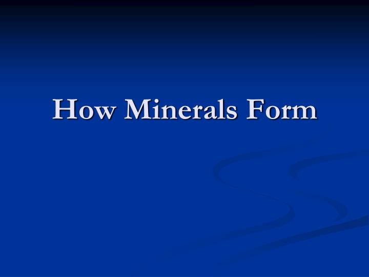 how minerals form n.