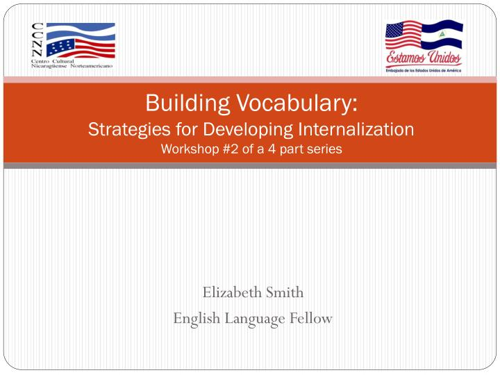 building vocabulary strategies for developing internalization workshop 2 of a 4 part series n.