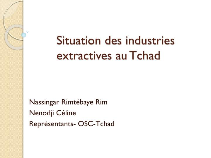 situation des industries extractives au tchad