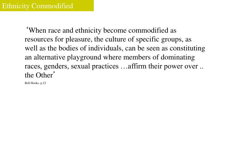Ethnicity Commodified