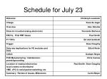 schedule for july 23