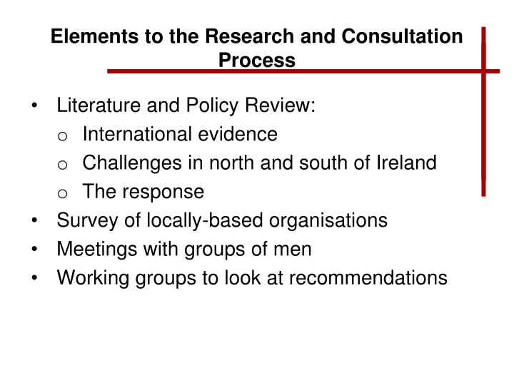 Elements to the Research and Consultation Process