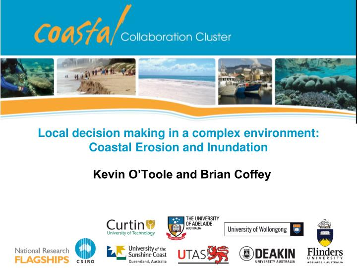 local decision making in a complex environment coastal erosion and inundation n.