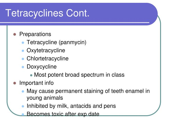 Tetracyclines Cont.