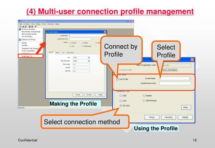 (4) Multi-user connection profile management