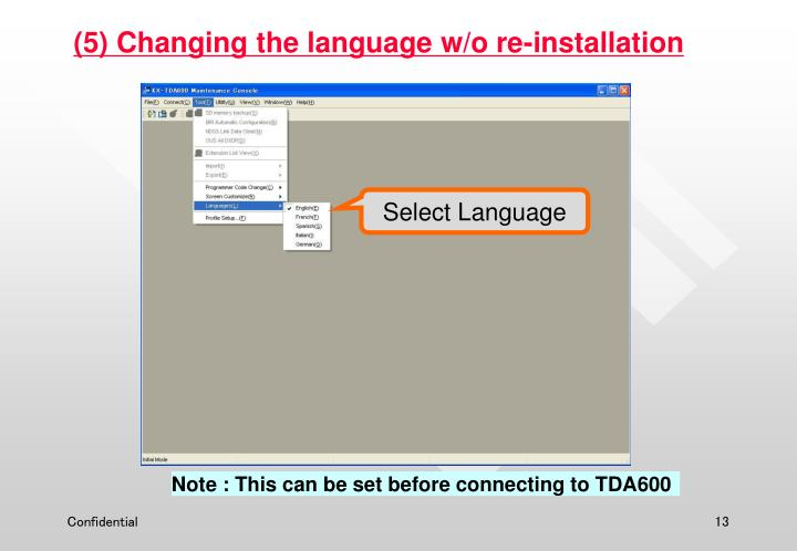 (5) Changing the language w/o re-installation