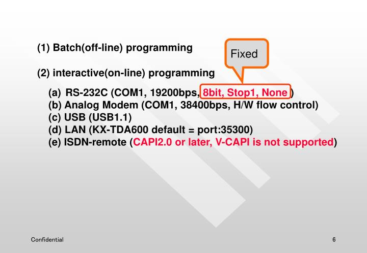 (1) Batch(off-line) programming