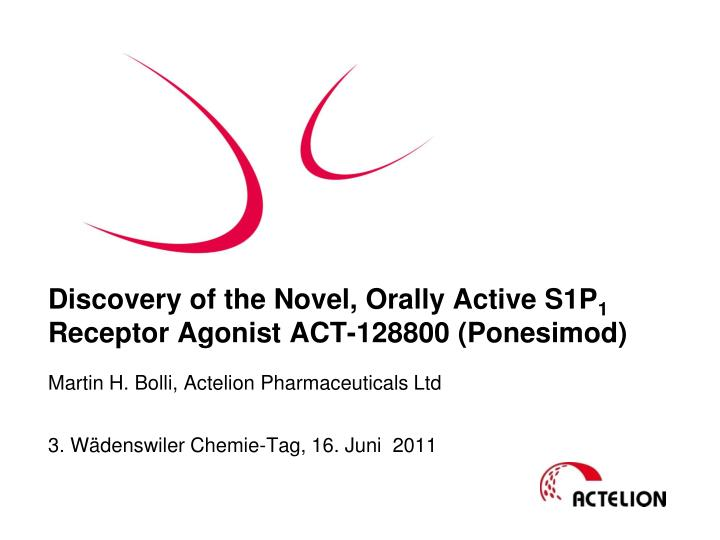 discovery of the novel orally active s1p 1 receptor agonist act 128800 ponesimod n.