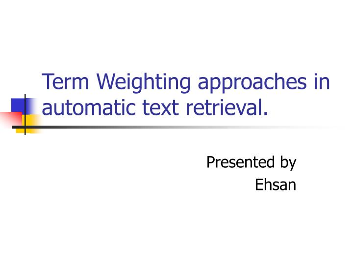 Term weighting approaches in automatic text retrieval