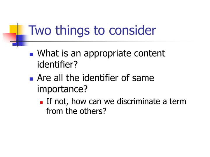 Two things to consider