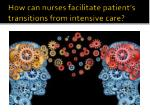 how can nurses facilitate patient s transitions from intensive care