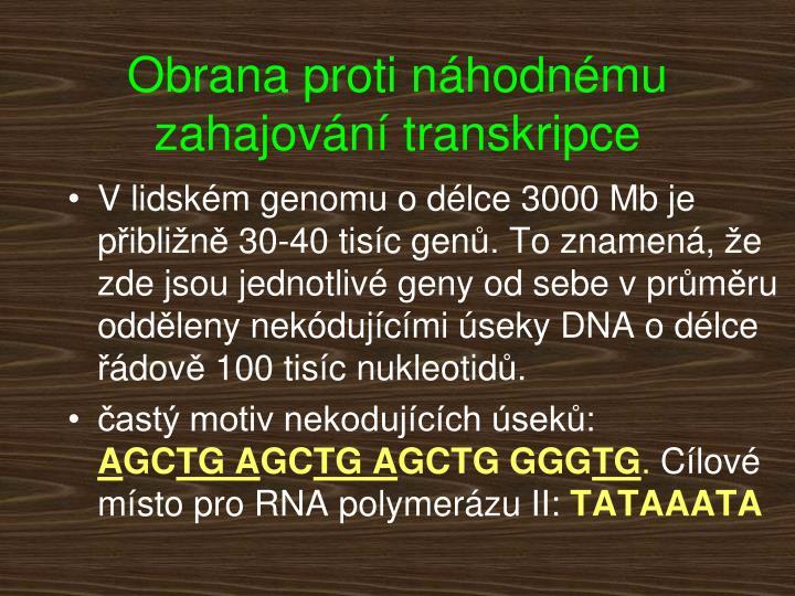 Obrana proti náhodnému zahajování transkripce