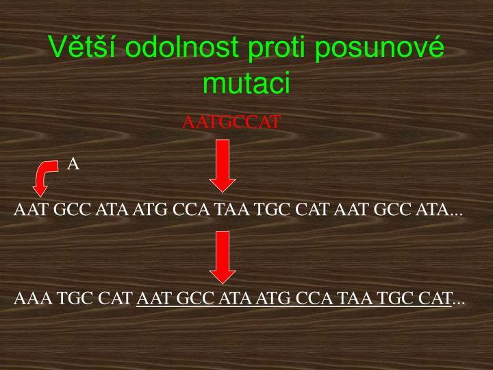 Větší odolnost proti posunové mutaci