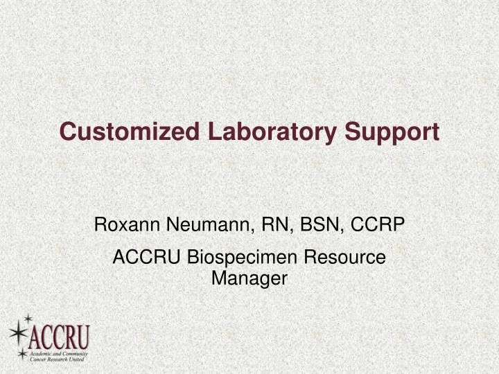 Customized laboratory support