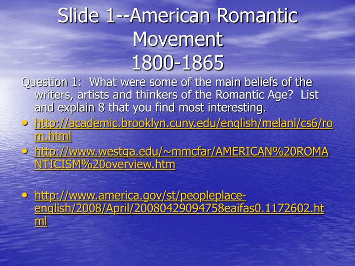 american contribution to romanic movement Characteristic of american romanticism romanticism is an art movement and style that flourished in the early nineteen century it emphasized the emotions painted in a bold, dramatic manner romanticism might be described as anti-classicism classicism was nostalgic, but romantics were.