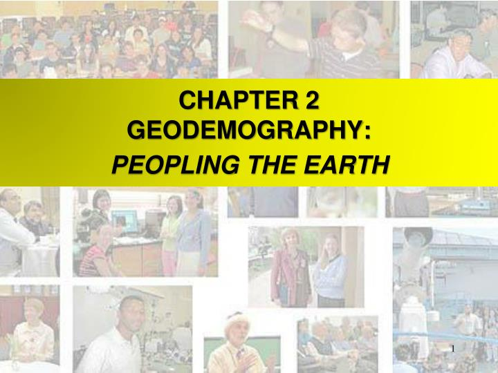 chapter 2 geodemography peopling the earth n.