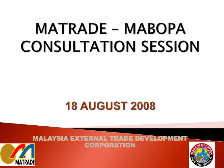 Matrade mabopa consultation session 18 august 2008