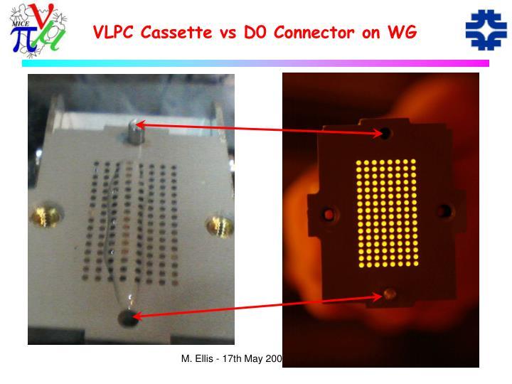 VLPC Cassette vs D0 Connector on WG