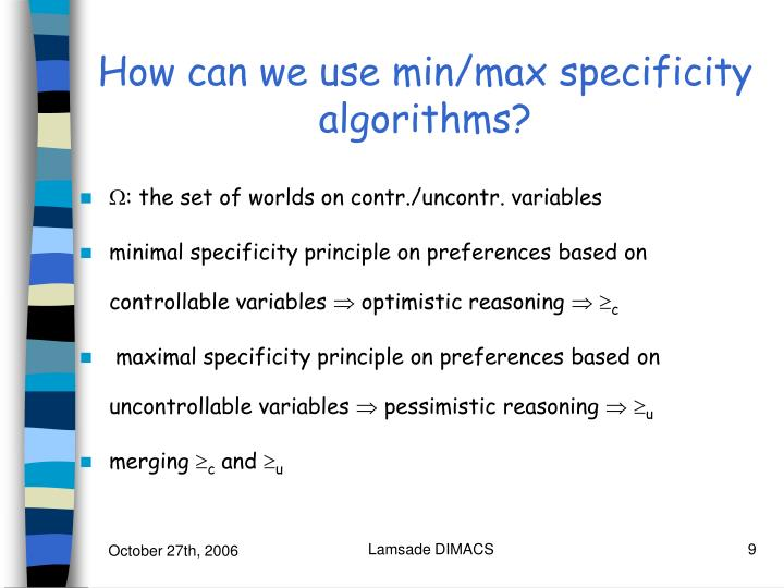How can we use min/max specificity algorithms?