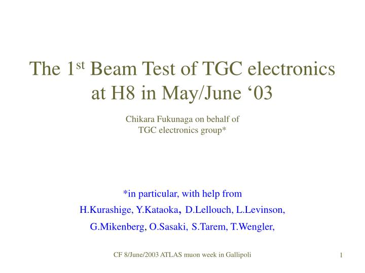 the 1 st beam test of tgc electronics at h8 in may june 03 n.