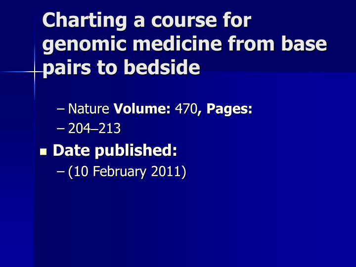 Charting a course for genomic medicine from base pairs to bedside