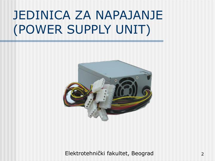 Jedinica za napajanj e power supply unit