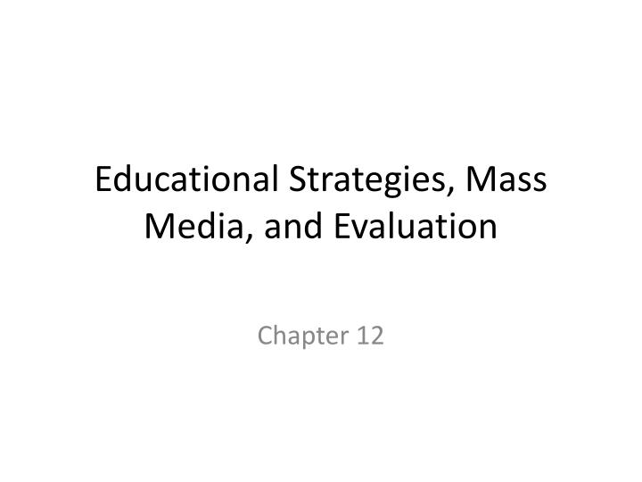 Educational strategies mass media and evaluation