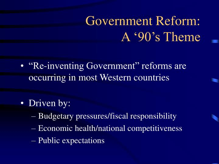 Government reform a 90 s theme