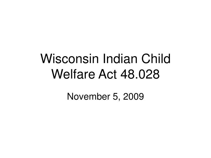 wisconsin indian child welfare act 48 028 n.