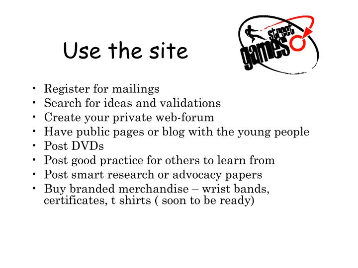 Use the site